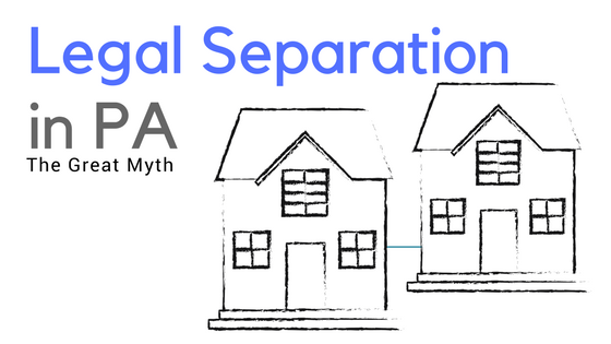 Legal Separation In Pa The Great Myth