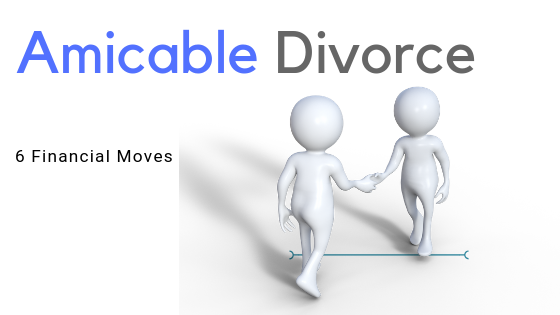 Financial-Moves-Amicable-Divorce