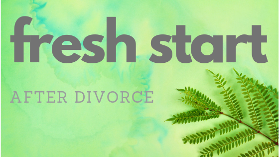 Fresh start after divorce