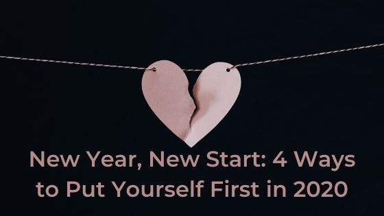 New Year, New Start_ 4 Ways to Put Yourself First in 2020