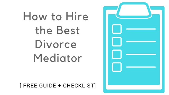 How to Hire the Best Divorce Mediator [Guide + Checklist]